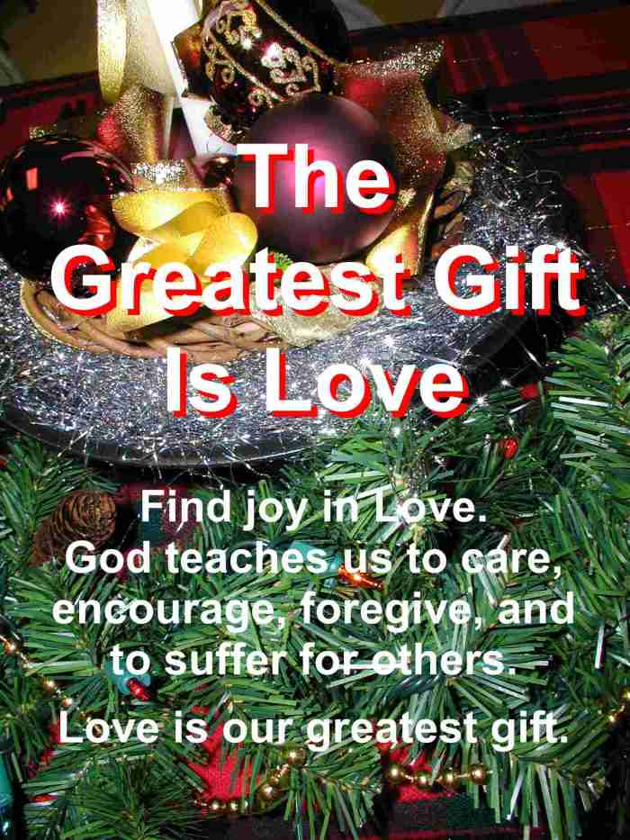 Love is the Greatest Gift